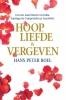 Hans Peter  Roel,Hoop, liefde & vergeven