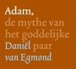 Daniel van Egmond,Adam, de mythe van het goddelijke paar