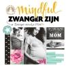 <b>Yvon  Tuinte-Zwanenburg, Anna van Amsterdam</b>,Mindful zwanger zijn + cd