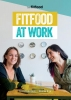 Sjanett de Geus, Maaike  Rijk,FitFood at work