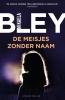 Mikaela  Bley ,De meisjes zonder naam