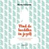 <b>Manu  Adriaens</b>,Vind de boeddha in jezelf