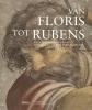 ,Van Floris tot Rubens