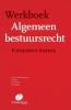 ,<b>Werkboek algemeen bestuursrecht</b>