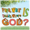 Imke  Bavay ,Papa, waar is God? Daddy, where is God?