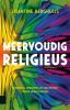 Joantine  Berghuijs,Meervoudig religieus