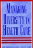 Gardenswartz, Lee,Managing Diversity in Health Care