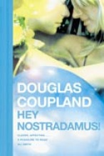 Douglas Coupland Hey Nostradamus!