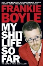 Frankie Boyle My Shit Life So Far