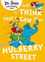 Seuss, Dr And to Think that I Saw it on Mulberry Street