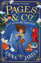 Anna James , Pages & Co.: Tilly and the Lost Fairy Tales