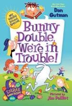 Gutman, Dan Bunny Double, We`re in Trouble!