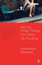 Sweeney, Aoibheann Among Other Things, I`ve Taken Up Smoking
