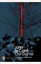 Carré, John le Our Game