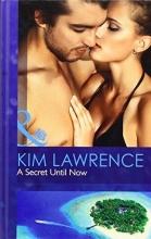 Lawrence, Kim Secret Until Now