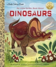 Shealy, Dennis R. My Little Golden Book About Dinosaurs