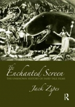 Zipes, Jack David The Enchanted Screen
