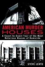 Lehto, Steve American Murder Houses