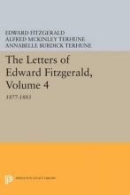 Fitzgerald, Edward The Letters of Edward Fitzgerald, Volume 4 - 1877-1883