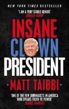 Matt Taibbi Insane Clown President