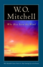 Mitchell, W. O. Who Has Seen the Wind