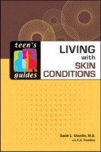 Chamlin, Sarah L., M.d.,   Tremblay, E. A. Living With Skin Conditions