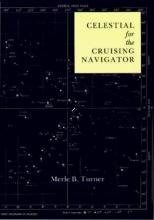 Merle B. Turner Celestial for the Cruising Navigator