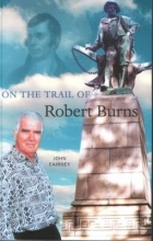 Cairney, John On the Trail of Robert Burns