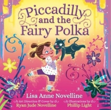 Lisa Anne Novelline,   Marlo Garnsworth,   Phillip Light,   Ryan Jude Novelline Piccadilly and the Fairy Polka