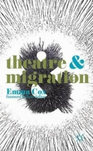 Sellars, Peter Theatre & Migration