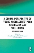 Grace (Flinders University, Australia) Skrzypiec,   Mirella (Flinders University, Australia) Wyra,   Eleni Didaskalou A Global Perspective of Young Adolescents` Peer Aggression and Well-being