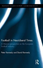 Peter Kennedy,   David Kennedy Football in Neo-Liberal Times