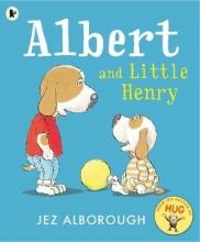 Alborough, Jez Albert and Little Henry