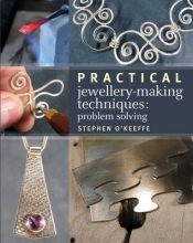 OKeeffe, Stephen Practical Jewellery-Making Techniques