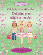 GROTE MODE STICKERBOEK - BALLERINA`S EN STIJLVOLLE MEIDEN