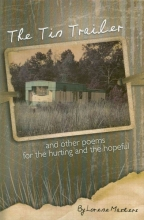 Masters, Lorene The Tin Trailer and Other Poems for the Hurting and the Hopeful