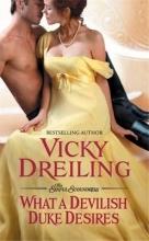 Dreiling, Vicky What a Devilish Duke Desires