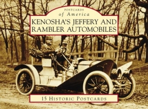 Foster, Patrick Kenosha`s Jeffery and Rambler Automobiles