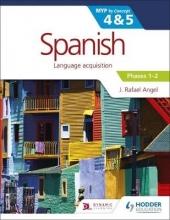 J. Rafael Angel Spanish for the IB MYP 4&5 Phases 1-2