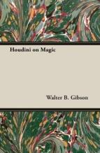 Gibson, Walter B.,   Young, Morris N. Houdini on Magic