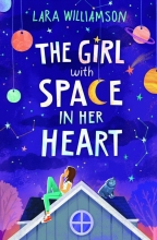 Lara Williamson , The Girl with Space in Her Heart