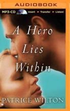 Wilton, Patrice A Hero Lies Within