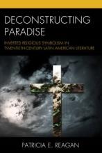 Reagan, Patricia E. Deconstructing Paradise