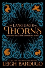 Bardugo, Leigh Language of Thorns