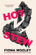 Fiona Mozley , Hot Stew