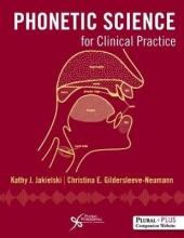 Kathy J. Jakielski,   Christina E. Gildersleeve-Neumann Phonetic Science for Clinical Practice