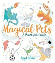 Glazer, Anya Magical Pets - A Practical Guide