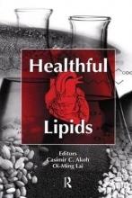 Casimir C. Akoh,   Oi-Ming Lai Healthful Lipids