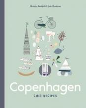 Christine Rudolph,   Susie Theodorou Copenhagen Cult Recipes