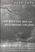 Char, Rene The Brittle Age and Returning Upland